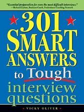 301 Smart Answers to Tough Interview Questions by Vicky Oliver (2005, Paperback)