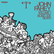 John Fahey - Volume 1 / Blind Joe Death LP REISSUE NEW CLEAR VINYL 4 MEN