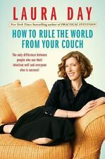 How to Rule the World from Your Couch by Laura Day (2009, Hardcover)