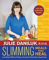 Slimming Meals That Heal Over 120 Gluten-Free Recipes, lose weight no Diets Book