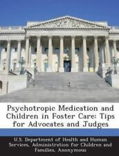 Psychotropic Medication and Children in Foster Care: Tips for Advocates and Judg