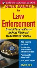 Quick Spanish for Law Enforcement: Essentiial Words and Phrases for Ploice Offic