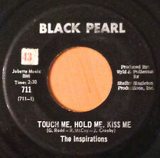 NORTHERN SOUL 45  THE INSPIRATIONS TOUCH ME HOLD ME KISS ME BLACK PEARL RARE