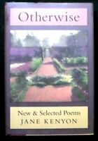 Otherwise: New & Selected Poems Jane Kenyon HB/DJ 1st printing FINE/NEAR FINE