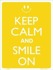 "'Keep Calm' Sign: ""KEEP CALM - and SMILE ON"""