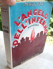 1938 ROMANZO DELLO SCRITTORE UNGHERESE MIHALY FOLDI 'L'ANGELO DELL'INFERNO'