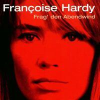 """FRANCOISE HARDY """"FRAG DEN ABENDWIND"""" CD NEU"""