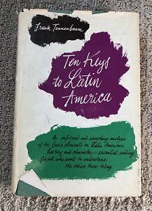 Ten Keys to Latin America by Frank Tannenbaum Latin American History