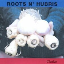 Stephen B. Clarke, Clarke - Roots N Hubris [CD]