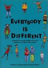 Everybody Is Different: A Book for Young People Who Have Brothers or Sisters wit