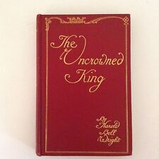 The Uncrowned King 1st edition hardcover Wright 1910