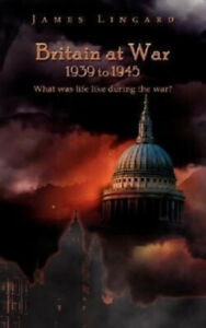 Britain at War 1939 to 1945: What Was Life Like During the War?