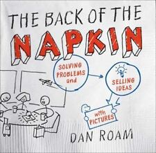NEW - The Back of the Napkin: Solving Problems and Selling Ideas with Pictures