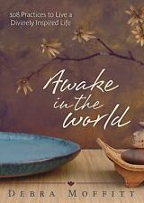 Excellent, Awake in the World: 108 Practices to Live a Divinely Inspired Life, D