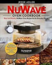 Nuwave Oven Cookbook Easy & Healthy Nuwave Oven Recipes for  by Adler Jesse