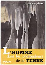 LUBKE Anton - L'HOMME DANS LES PROFONDEURS DE LA TERRE - 1955