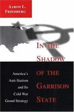 In the Shadow of the Garrison State: America's Anti-Statism and Its Cold War Gra