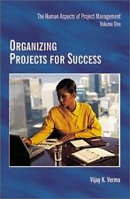 Organizing Projects for Success (Human Aspects of Project Management) by Vijay K