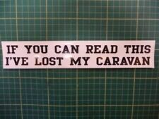 """If You Can Read This I've Lost My Caravan"" Funny Car sticker VW Volvo Renault"