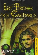 LOUIS-FRANCOIS CLARO - LE TRESOR DES CATHARES - EDITIONS AIRVEY *
