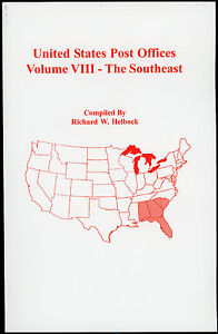 UNITED STATES POST OFFICES ~ Volume VIII The Southeast / Richard W Helbock - NEW