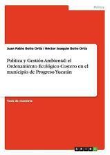 Politica y Gestion Ambiental: El Ordenamiento Ecologico Costero En El Municipio