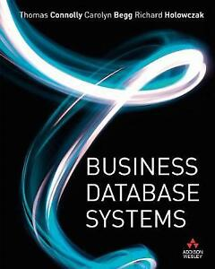 Business Database Systems by Thomas Connolly, Carolyn Begg, Richard Holowczak