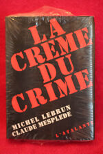 La Creme Du Crime - Michel Lebrun ; Claude Mesplede