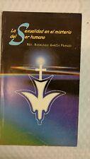 La Sexualidad En El Misterio del Ser Humano Autor: Rev. Raimundo Garcia Franco