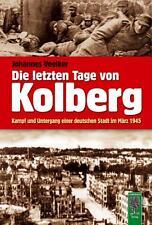 Die letzten Tage von Kolberg von Johannes Voelker (Gebunden)