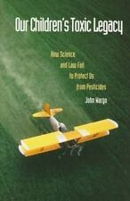 Our Children's Toxic Legacy: How Science and Law Fail to Protect Us fr-ExLibrary
