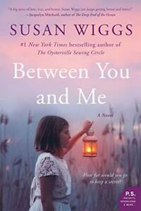 Between You and Me by Susan Wiggs (Paperback, 2020)