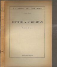 CLASSICI DEL MARXISMO-LETTERE A KUGELMANN-KARL MARX-1950-LIB74