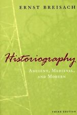 Historiography : Ancient, Medieval, and Modern by Ernst Breisach (2007,...