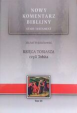 Biblia, Księga Tobiasza czyli Tobita z komentarzem, Bible, Polish book of Tobit