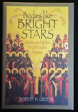 BODIES LIKE BRIGHT STARS - Robert H. Greene 2010 hardcover Russian Orthodox