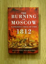 The Burning of Moscow: Napoleon's Trial by Fire 1812 by Alexander Mikaberidze.
