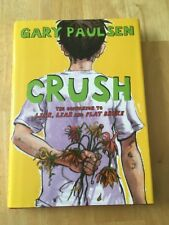 Crush : The Theory, Practice and Destructive Properties of Love by Gary Paulsen