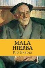 Mala Hierba : La Lucha Por la Vida II by Pio Baroja (2015, Paperback)