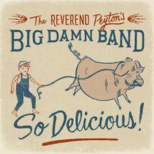 The Reverend Peyton's Big Damn Band - So Delicious