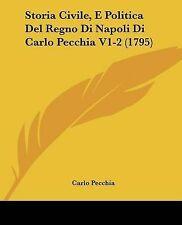 NEW Storia Civile, E Politica Del Regno Di Napoli Di Carlo Pecchia V1-2 (1795)