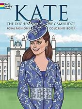 Kate, the Duchess of Cambridge Royal Fashions Coloring Book: By Miller, Eilee...