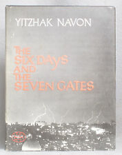 1978 THE SIX DAYS AND THE SEVEN GATES by Yitzhak Navon trans. by Misha Louvish