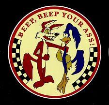 BEEP BEEP YOUR ASS Vinyl Decal Sticker ROAD RUNNER RAT FINK DRAG RACER HOT ROD