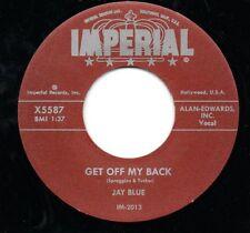 JAY BLUE 45 RE - GET OFF MY BACK - SUPER IMPERIAL GUITAR ROCKER LISTEN!!