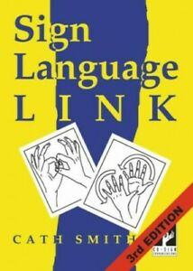 Sign Language Link; a pocket dictionary of signs by Smith, Cath Paperback Book