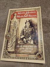 MYSTIC HEALERS & MEDICINE SHOWS: BLAZING TRAILS TO Wellness Old West Gene Fowler