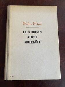 Walter Weizel Elektronen Atome Moleküle von 1949