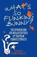 What's So Flinking Bunny?: The Spoonerisms and Misadventures of-ExLibrary