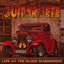 GUITAR PETE: LIVE AT THE BLUES WAREHOUSE CD (EXCELLENT BLUES/ROCK GUITARIST)
